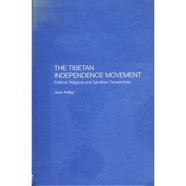 RoutledgeCurzon The Tibetan Independence Movement, by Jane Ardley