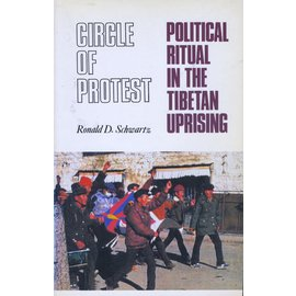 Hurst & Company Circle of Protest, Political Ritual in the Tibetan Uprising, by Ronald D. Schwartz