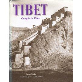Garnet Publishing London Tibet, Caught in Time, by John Clarke