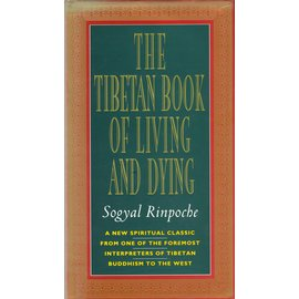 Rider London The Tibetan Book of Living and Dying, by Sogyal Rinpoche