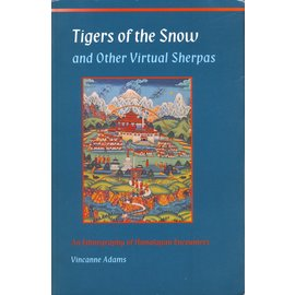 Princeton University Press Tigers of the Snow, and other Virtual Sherpas, by Vincanne Adams