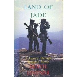 Kiscadale White Lotus Land of Jade, A Journey through insurgent Burma, by Bertil Lindtner