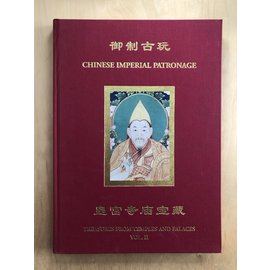 Asian Art Gallery C.B. Bruckner London Chinese Imperial Patronage: Treasures from Temples and Palaces, vol II, by Christopher Bruckner