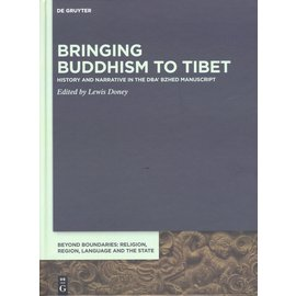 De Gruyter Bringing Buddhism to Tibet, ed. by Lewis Doney