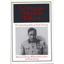M.E. Sharpe The Struggle for Modern Tibet, The Autobiography of Tashi Tsering, by Melvin goldstein, William Siebenschuh, and Tashi Tsering