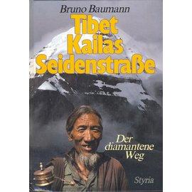 Verlag Styria Tibet Kailas Seidenstrasse: Der Diamantene Weg, von Bruno Baumann