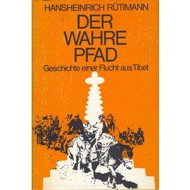 Eugen Rentsch Verlag Der wahre Pfad, Geschichte einer Flucht aus Tibet, von Hansheinrich Rütimann