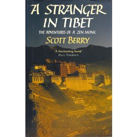 Collins, London A Stranger in Tibet, the adventures of a Zen Monk, by Scott Berry