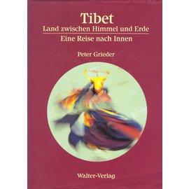 Walter Verlag Tibet, Land zwischen Himmel und Erde, Eine Reise nach Innen, von Peter Grieder