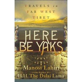 The Intrepid Traveler Here be Yaks, Travels in far west Tibet, by Manosi Lahiri