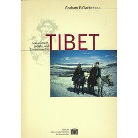 Verlag der Österreichischen Akademie der Wissenschaften Development, Society and Environment in Tibet, by Graham E. Clarke