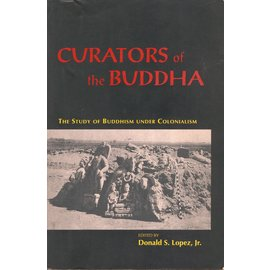 University of Chicago Press Curators of the Buddha, by Donald S. Lopez, Jr.