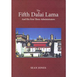 Vajra Publications The Fifth Dalai Lama and his first three administrators, by Sean Jones