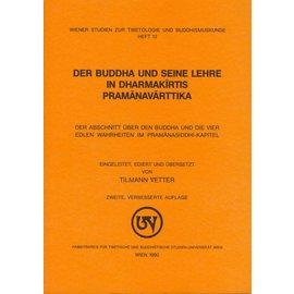 Wiener Studien zur Tibetologie und Buddhismuskunde Der Buddha und seine Lehre in Dharmakirtis Pramanavarttika, von Tilmann Vetter