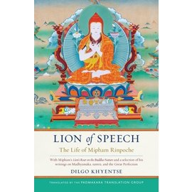 Shambhala Lion of Speech: The Life of Mipham Rinpocche, by Dilgo Khyentse