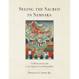 Shambhala Seeing the Sacred in Samsara, by Donald S. Lopez Jr