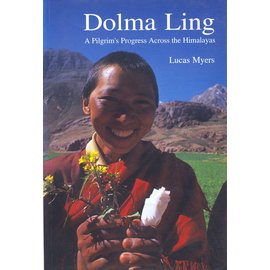 Paljor Publications Dolma Ling, a pilgrims progress across the Himalayas, by Lucas Myers