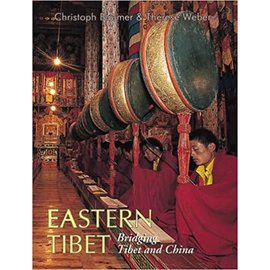 Orchid Press, Bangkok Eastern Tibet: Bridging Tibet and China, by Christoph Baumer