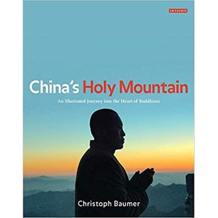 I.B. Tauris London China's Holy Mountain, Journey into the Heart of Buddhism, by Christoph Baumer