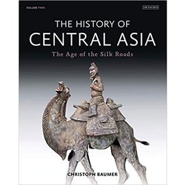 I.B. Tauris London The History of Central Asia, Vol 2, The Age of the Silk Roads, by Christoph Baumer