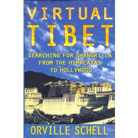 Metropolitan Books Henry Holt and Company Virtual Tibet, by Orville Schell