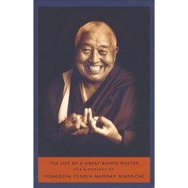 Serindia Publications THE LIFE OF A GREAT BONPO MASTER: The Biography of Yongdzin Tenzin Namdak Rinpoche and  Charles Ramble