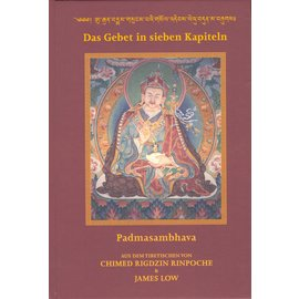 Wandel Verlag Das Gebet in sieben Kapiteln: Padmasambhava. Aus dem Tibetische von Chimed Rigzin Rinpoche and James Low