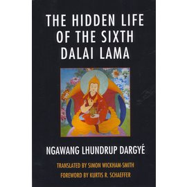 Lexington Books The Hidden Life of the Sixth Dalai Lama, by Ngawang Lhundrup Dargyé