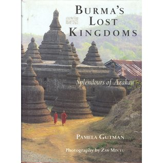 Orchid Press, Bangkok Burma's Lost Kingdoms: The Splendours of Arakan, by Pamela Gutman