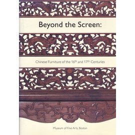 Museum of Fine Arts Boston Beyond the Screen: Chinese Furniture of the 16th and 17th centuries, by Nancy Berliner