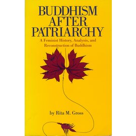 State University of New York Press (SUNY) Buddhism after Patriarchy: A Feminist History, Analysis and Reconstruction of Buddhism, by Rita M. Gross