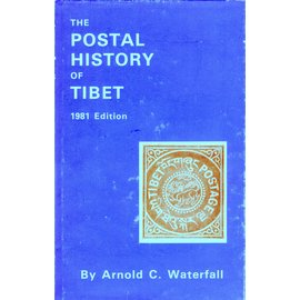 The Post Mall Stamp Company London The Postal History of Tibet, 1981 Edition, by Arnold C. Waterfall