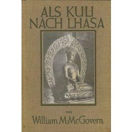 August Scherl Berlin Als Kuli nach Lhasa, von William M. McGovern