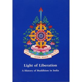 Dharma Publishing Light of Liberation: A History of Buddhism in India