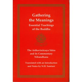 Dharma Publishing Gathering the Meanings: Essential Teachings of the Buddha, The Arthaviniscaya Sutra