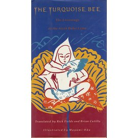 Harper SanFrancisco The Turquoise Bee; The Lovesongs of the Sixth Dalai Lama, by Rick Fields and Brian Cutillo