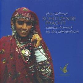 Khyun Edition Schützende Pracht: Indischer Schmuck aus drei Jahrhunderten, von Hans Weihreter