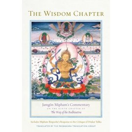 Shambhala The Wisdom Chapter: Jamgön Kongtrul's Commentary on the 9th chapter of The Way of the Bodhisattva