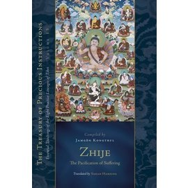 Snow Lion Publications Zhije: The Pacifying of Suffering, compiled by Jamgön Kongtrul, tr. Sarah Harding