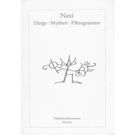Völkerkundemuseum Zürich Naxi: Dinge, Mythen, Piktogramme, von Michael Opitz