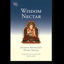 Snow Lion Publications Wisdom Nectar: Dudjom Rinpoche's Heart Advice, tr. by Ron Garry