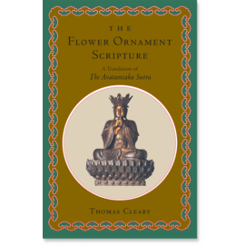 Shambhala The Flower Ornament Scripture: A Translation of the Avatamsakasutra, by Thomas Cleary