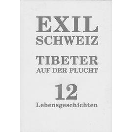 Limmat Verlag Zürich Exil Schweiz: Tibeter auf der Flucht, 12 Lebensgeschichten, von Christian Schmidt und Manuel Bauer