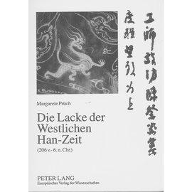 Peter Lang Die Lacke der Westlichen Han-Zeit (206 v. - 6 n.Chr.), von Margarete Prüch