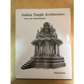 Indira Gandhi National Centre for the Arts Indian Temple Architecture, Form and Transformation, by Adam Hardy