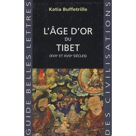 Société d'éditions les belles lettres, Paris L' âge d'or du Tibet, par Katia Buffetrille