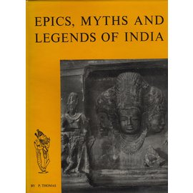 D. B. Taraporevala Sons Epics, Myths and Legends of India, by P. Thomas