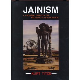 Motilal Banarsidas Publishers Jainism: A Pictorial Guide to the Religion od Non-Violence, by Kurt Titze