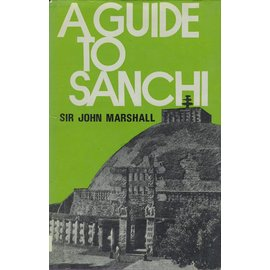 New Society Publications, Delhi A Guide to Sanchi, by Sir John Marshall