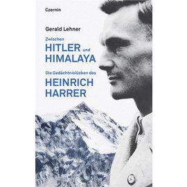 Czernin Verlag Wien Zwischen Hitler und Himalaya, von Gerald Lehner